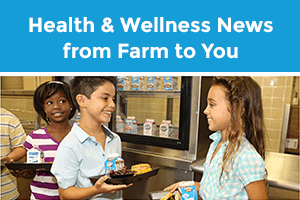 Health & Wellness News: From Farm to You